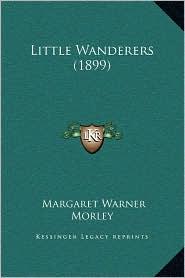 Little Wanderers (1899) - Margaret Warner Morley