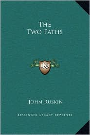 The Two Paths - John Ruskin