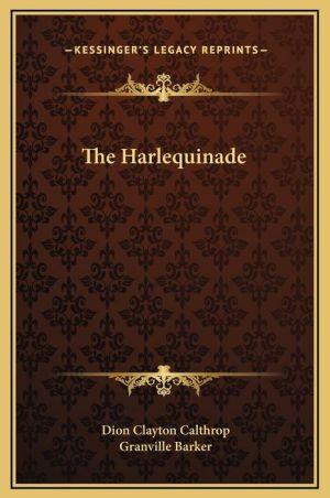The Harlequinade - Dion Clayton Calthrop, Granville Barker