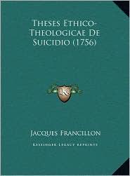 Theses Ethico-Theologicae De Suicidio (1756) - Jacques Francillon