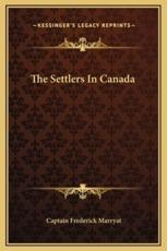 The Settlers in Canada - Captain Frederick Marryat