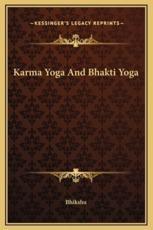 Karma Yoga and Bhakti Yoga - Bhikshu