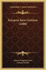 Synopsis Juris Gentium (1680) - Johann Wolfgang Textor