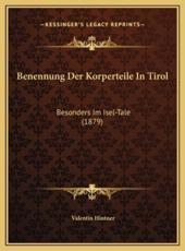 Benennung Der Korperteile in Tirol - Valentin Hintner