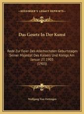 Das Gesetz in Der Kunst - Wolfgang Von Oettingen