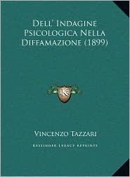 Dell' Indagine Psicologica Nella Diffamazione (1899) - Vincenzo Tazzari