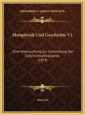 Metaphysik Und Geschichte V1 - Hans Eibl