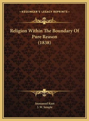 Religion Within the Boundary of Pure Reason (1838)