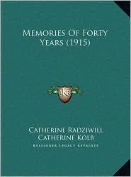 Memories Of Forty Years (1915) - Catherine Radziwill, Catherine Kolb