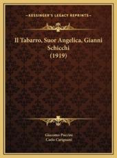 Il Tabarro, Suor Angelica, Gianni Schicchi (1919) - Giacomo Puccini