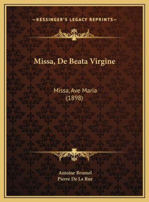 Missa, De Beata Virgine: Missa, Ave Maria (1898)