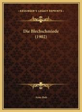 Die Blechschmiede (1902) - Arno Holz (author)