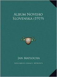 Album Noveho Slovenska (1919) - Jan Matlocha