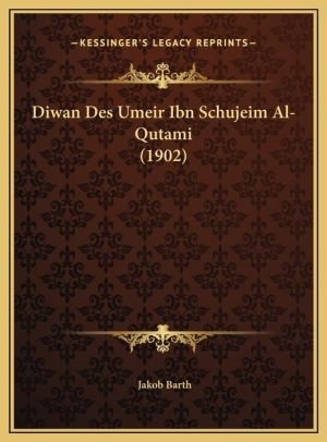 Diwan Des Umeir Ibn Schujeim Al-Qutami (1902)