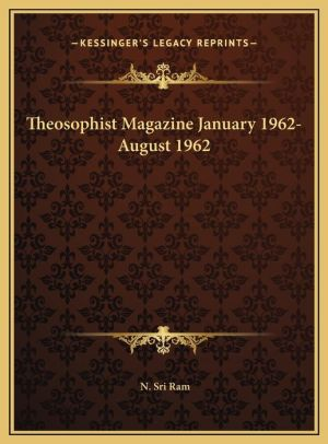 Theosophist Magazine January 1962-August 1962 - N. Sri Ram