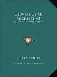 Oeuvres de M. Michelet V3: Histoire de France (1840) - Jules Michelet