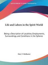 Life and Labors in the Spirit World - Mary T Shelhamer