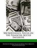 Microfinance: Focus on the Financial Access Initiative