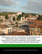 Webster's Guide to World Governments: Trinidad and Tobago, Featuring President George Maxwell Richards and Prime Minister Kamla Persad-Bissessar