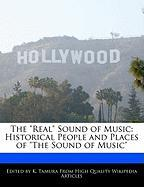 """The """"Real"""" Sound of Music: Historical People and Places of """"The Sound of Music"""""""