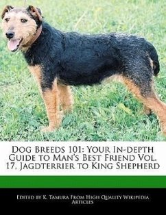 Dog Breeds 101: Your In-Depth Guide to Man's Best Friend Vol. 17, Jagdterrier to King Shepherd - Cleveland, Jacob Tamura, K.