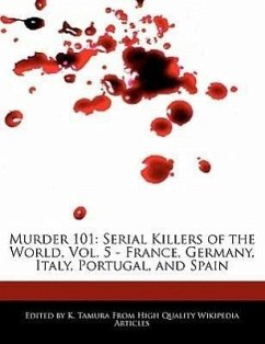 Murder 101: Serial Killers of the World, Vol. 5 - France, Germany, Italy, Portugal, and Spain - Cleveland, Jacob Tamura, K.