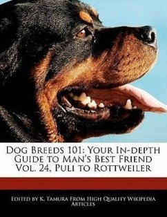Dog Breeds 101: Your In-Depth Guide to Man's Best Friend Vol. 24, Puli to Rottweiler - Cleveland, Jacob Tamura, K.
