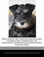 Dog Breeds 101: Your In-Depth Guide to Man's Best Friend Vol. 20, Miniature Schnauzer to New Guinea Singing Dog