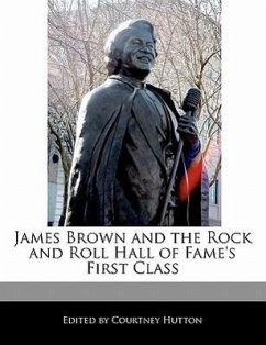 James Brown and the Rock and Roll Hall of Fame's First Class - Hutton, Courtney
