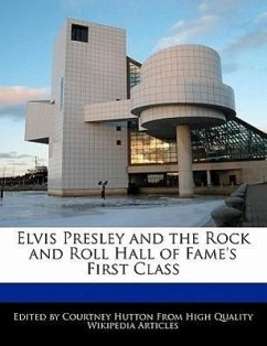Elvis Presley and the Rock and Roll Hall of Fame's First Class - Hutton, Courtney
