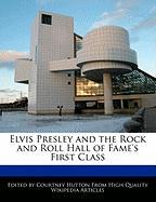 Elvis Presley and the Rock and Roll Hall of Fame's First Class