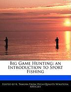 Big Game Hunting: An Introduction to Sport Fishing