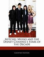 Off the Record Guide to Mitchel Musso and the Disney Channel's Stars of the Decade