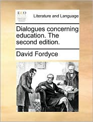 Dialogues concerning education. The second edition.
