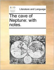 The Cave of Neptune: With Notes.