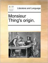 Monsieur Thing's origin.
