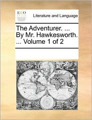The Adventurer. ... By Mr. Hawkesworth. ... Volume 1 of 2
