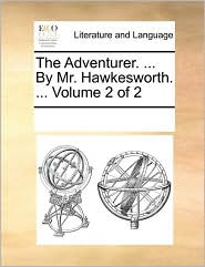 The Adventurer. ... By Mr. Hawkesworth. ... Volume 2 of 2