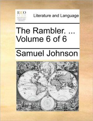 The Rambler. . Volume 6 of 6 - Samuel Johnson