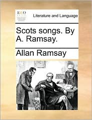 Scots songs. By A. Ramsay. - Allan Ramsay