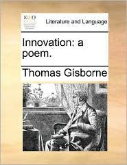 Innovation: a poem. - Thomas Gisborne
