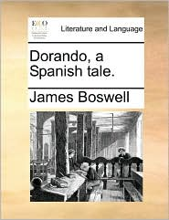 Dorando, a Spanish tale. - James Boswell