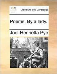 Poems. By a lady. - Joel-Henrietta Pye