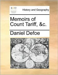 Memoirs of Count Tariff, &c. - Daniel Defoe