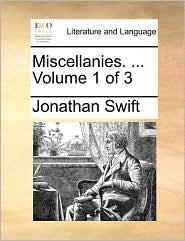 Miscellanies. . Volume 1 of 3 - Jonathan Swift