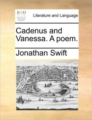 Cadenus and Vanessa. A poem. - Jonathan Swift
