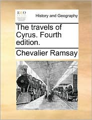 The travels of Cyrus. Fourth edition. - Chevalier Ramsay