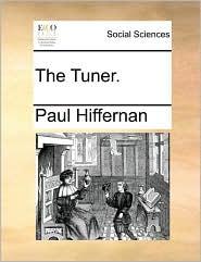 The Tuner. - Paul Hiffernan