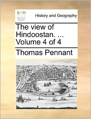 The View Of Hindoostan. . Volume 4 Of 4 - Thomas Pennant