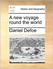 A New Voyage Round the World - Daniel Defoe